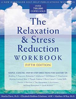 The Relaxation   Stress Reduction Workbook Book