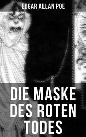 Die Maske des roten Todes: Horror-Krimi: Gothic Klassiker