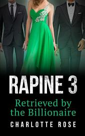 Rapine 3: Retrieved by the Billionaire