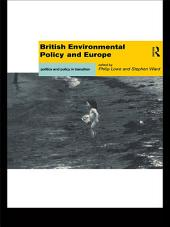 British Environmental Policy and Europe: Politics and Policy in Transition