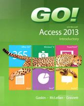GO! with Microsoft Access 2013 Introductory