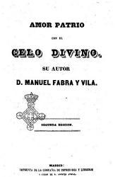 Amor patrio con el celo divino su autor d. Manuel Fabra y Vila