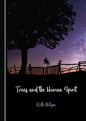 Trees and the Human Spirit PDF