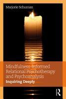 Mindfulness Informed Relational Psychotherapy and Psychoanalysis PDF