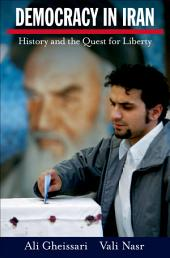Democracy in Iran: History and the Quest for Liberty