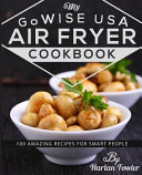 My Gowise USA Air Fryer Cookbook Book