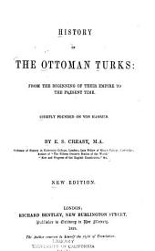 History of the Ottoman Turks: from the beginning of their empire to the present time. Chiefly founded on Von Hammer
