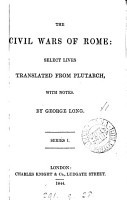 The civil wars of Rome  select lives tr  with notes by G  Long PDF