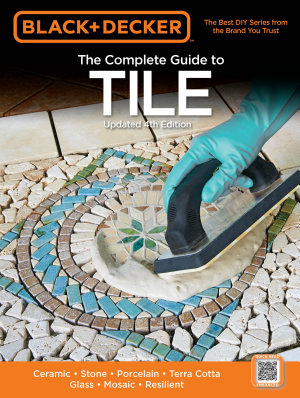 Black   Decker The Complete Guide to Tile  4th Edition PDF
