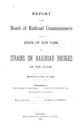 Report of the Board of Railroad Commissioners of the State of New York on Strains on Railroad Bridges of the State: Issued June 30, 1891