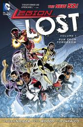 Legion Lost Vol. 1: Run From Tomorrow (The New 52)