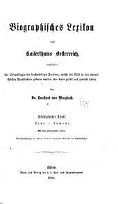 Biographisches lexikon des kaiserthums Oesterreich: enthaltend die lebensskizzen der denkwürdigen personen, welche seit 1750 in den österreichischen kronländern geboren wurden oder darin gelebt und gewirkt haben