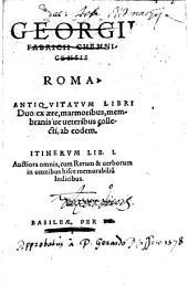Roma: Antiquitatum libri duo. Itinerum lib. I Auctiora omnia cum rerum et verborum in omnibus hisce memorabilium indicibus