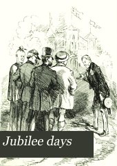 Jubilee Days: An Illustrated Daily Record of the Humorous Features of the World's Peace Jubilee