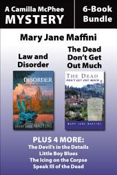 Camilla MacPhee Mysteries 6-Book Bundle: Speak Ill of the Dead / The Icing on the Corpse / Little Boy Blues / The Devil's in the Details / Law and Disorder