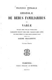 Epistolae de rebus familiaribus et variae: tum quae adhuc tum quae nondum editae familiarum scilicet libri XXIIII. variarum liber unicus nunc primum integri et ad fidem codicum optimorum vulgati, Volume 1