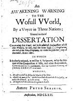 An Awakening Warning to the Wofull World, by a Voyce in Three Nations; Uttered in a Brief Dissertation Concerning that Fatal, and to be Admired Conjunction of All the Planets ... the 1/11 Day of December, Anno 1662