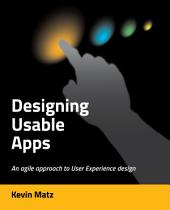 Designing Usable Apps: An agile approach to User Experience Design