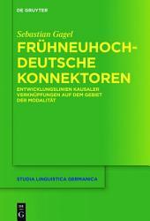 Frühneuhochdeutsche Konnektoren: Entwicklungslinien kausaler Verknüpfungen auf dem Gebiet der Modalität