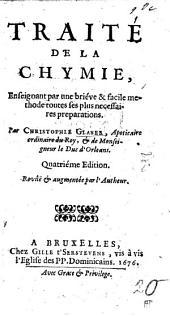 Traité de la Chimie ... Quatrième edition revûe&augmentée par l'autheur