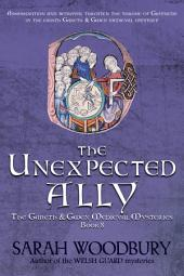 The Unexpected Ally (The Gareth & Gwen Medieval Mysteries Book 8)