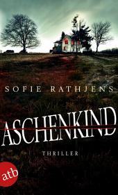 Aschenkind: Thriller