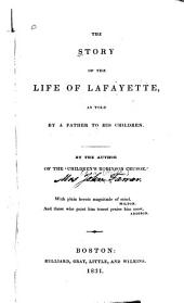The Story of the Life of Lafayette: As Told by a Father to His Children