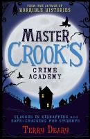 Master Crook s Crime Academy  Classes in Kidnapping   Safecracking for Students PDF