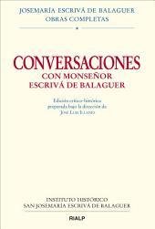 Conversaciones con Mons. Escrivá de Balaguer. Edición crítico-histórica