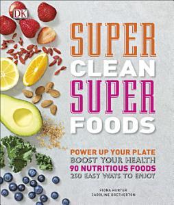 Super Clean Super Foods Book