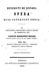 Opera quae supersunt omnia: Tractatus theologico-politicus. Compendium grammatices linguae Hebraeae