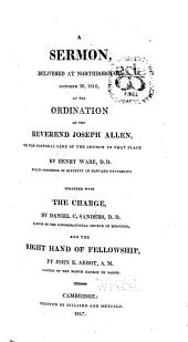 A Sermon, Delivered at Northborough, October 30, 1816: At the Ordination of the Reverend Joseph Allen, to the Pastoral Care of the Church in that Place
