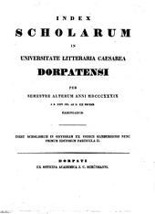 Index scholarum in Universitate Litteraria Caesarea Dorpatensi ... habendarum: 1839, 2. Sem