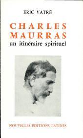 Charles Maurras: un itinéraire spirituel