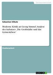 """Moderne Kritik an Georg Simmel. Analyse des Aufsatzes """"Die Großstädte und das Geistesleben"""""""