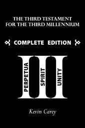 The Third Testament for the Third Millennium: Complete Edition