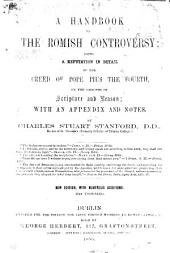 A Handbook of the Romish Controversy: being a refutation ... of the Creed of Pope Pius IV., etc