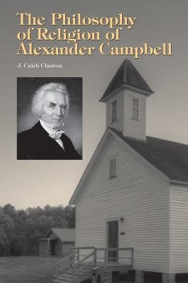 The Philosophy of Religion of Alexander Campbell PDF