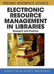 Electronic Resource Management In Libraries Research And Practice Book PDF
