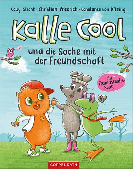Kalle Cool und die Sache mit der Freundschaft PDF