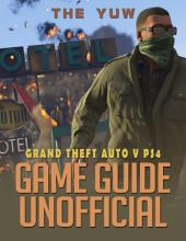 Grand Theft Auto V Ps4 Game Guide Unofficial