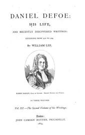 Daniel Defoe: his life, and recently discovered writings: extending from 1716 to 1729. ¬The second volume of his writings, Volume 3