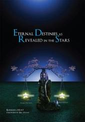 Eternal Destinies As Revealed In the Stars