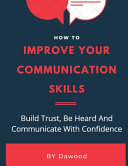 How To Improve Your Communication Skills PDF