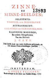 Zinne- en minne-beelden : selfstryd : tooneel der mannelyke agtbaarheidt : Galathea of herdersklagt : klagende maegden, en andere mengelrymen