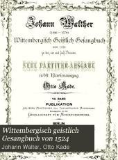 Wittembergisch geistlich Gesangbuch von 1524,: zu drei, vier und fünf Stimmen