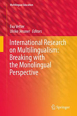International Research On Multilingualism Breaking With The Monolingual Perspective