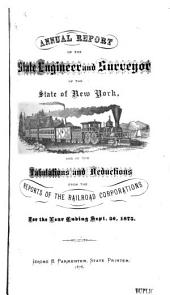 Annual Report of the Railroad Commissioners of the State of New York, and of the Reports of the Railroad Corporations, Made to the Board, for the Year Ending ...