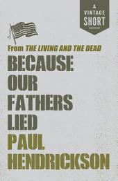 Because Our Fathers Lied: from The Living and the Dead