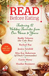 Read Before Eating: Featuring 12 Holiday Favorites from Our Home to Yours